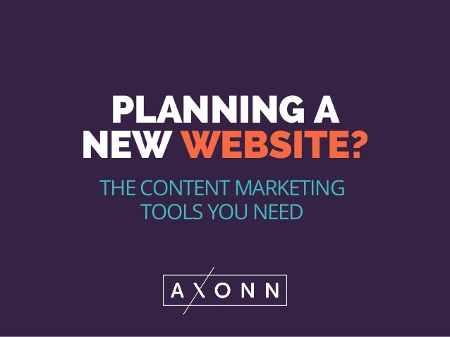 PLANNING A NEW WEBSITE? THE CONTENT MARKETING TOOLS YOU NEED