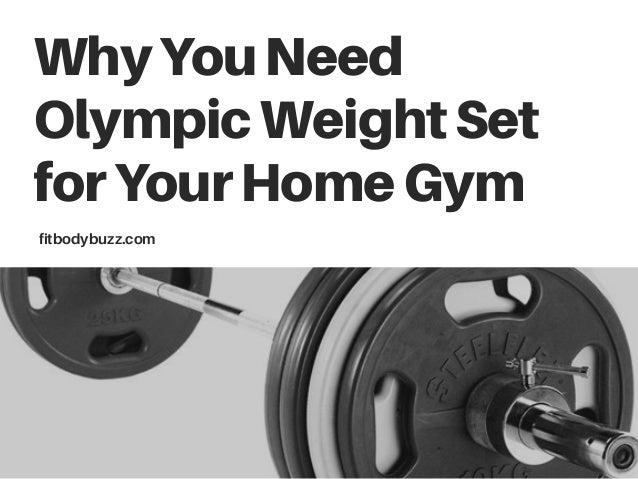 WhyYouNeed OlympicWeightSet forYourHomeGym fitbodybuzz.com