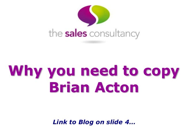 Why you need to copy Brian Acton Link to Blog on slide 4…