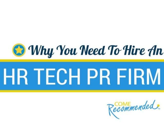 . Why 'You 'Need 'To 'Hire {In  HR TECH PR FIRM  Qigolx/ /l(E/ rte/ (6{! %{Jt
