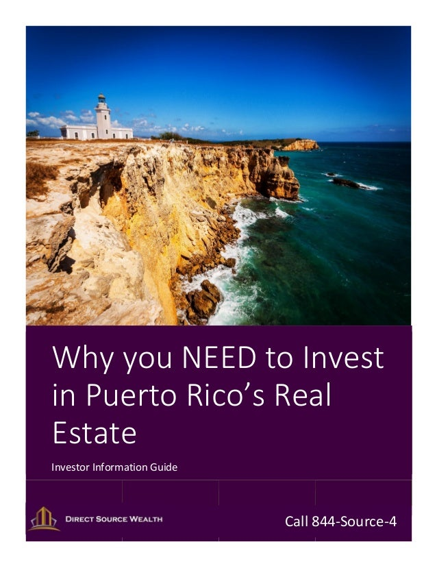 Why you NEED to Invest in Puerto Rico's Real Estate Investor Information Guide Call 844-Source-4