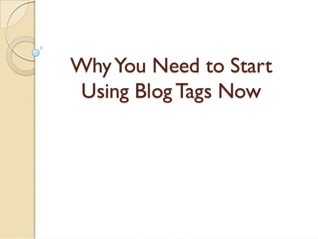 Why You Need to Start Using Blog Tags Now
