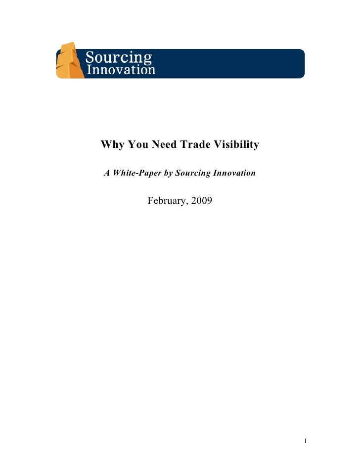 Why You Need Trade Visibility  A White-Paper by Sourcing Innovation             February, 2009                            ...