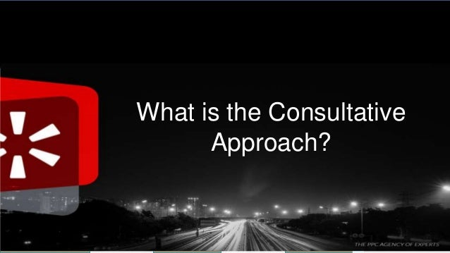 Why Your Agency Should Be Using A Consultative Approach