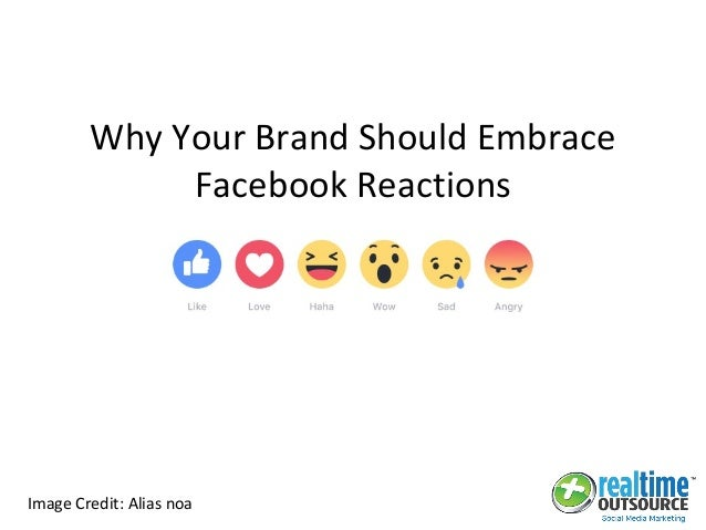 Image Credit: Alias noa Why Your Brand Should Embrace Facebook Reactions
