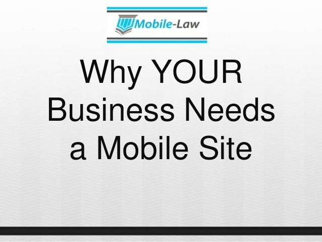 Why YOUR Business Needs a Mobile Site
