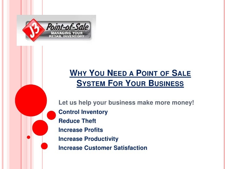 Why You Need a Point of Sale System For Your Business<br />Let us help your business make more money!<br />Control Invento...