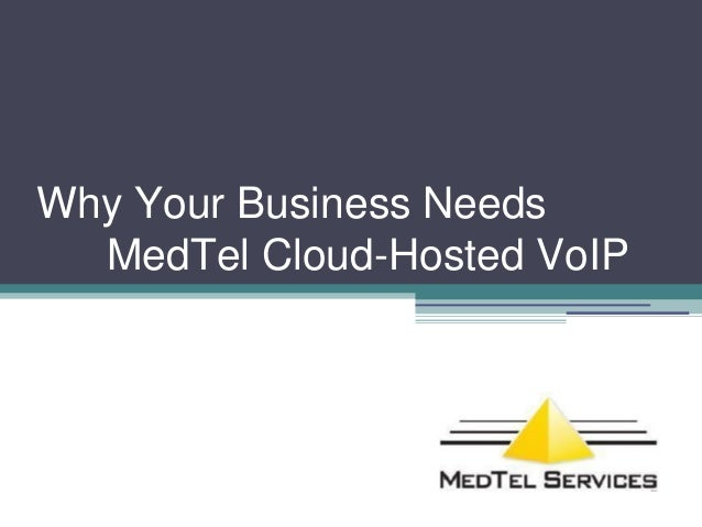 Why Your Business Needs MedTel Cloud-Hosted VoIP