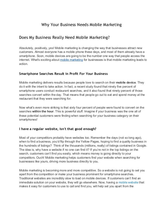 Why Your Business Needs Mobile Marketing Does My Business Really Need Mobile Marketing? Absolutely,positively,yes!Mobil...