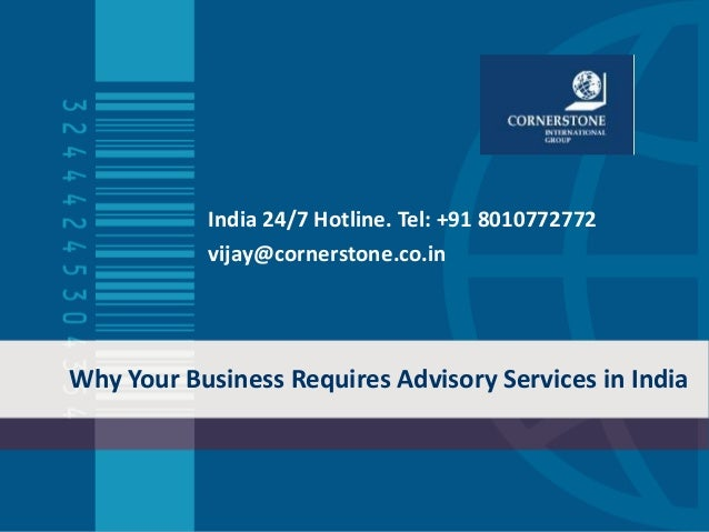 Why Your Business Requires Advisory Services in India India 24/7 Hotline. Tel: +91 8010772772 vijay@cornerstone.co.in