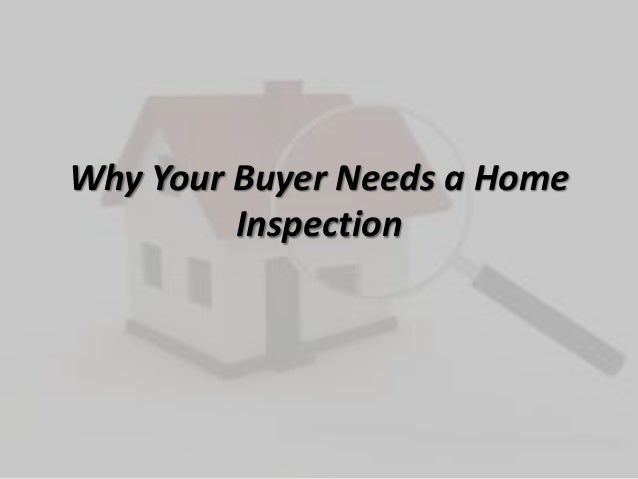 Why Your Buyer Needs a HomeInspection