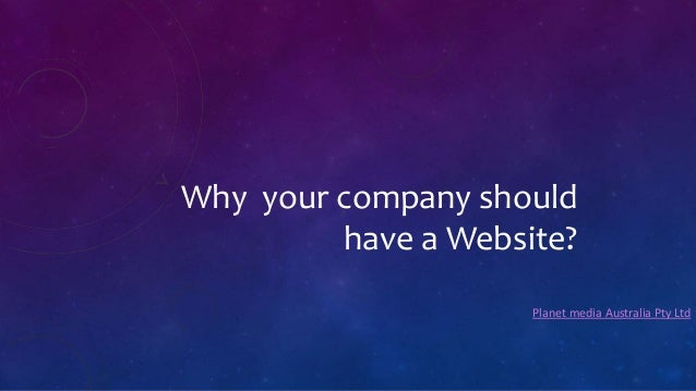 Why your company should have a Website? Planet media Australia Pty Ltd