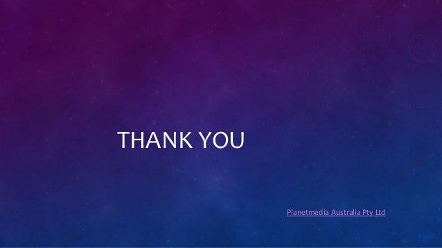THANK YOU Planetmedia Australia Pty Ltd