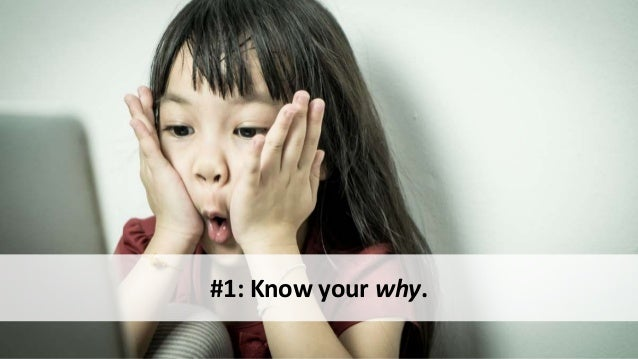 #1: Know your why.