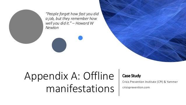 "Appendix A: Offline manifestations Case Study Crisis Prevention Institute (CPI) & Yammer crisisprevention.com ""People forg..."