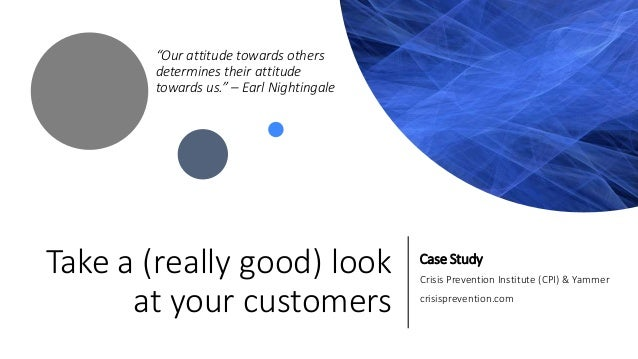 """Take a (really good) look at your customers Case Study Crisis Prevention Institute (CPI) & Yammer crisisprevention.com """"Ou..."""