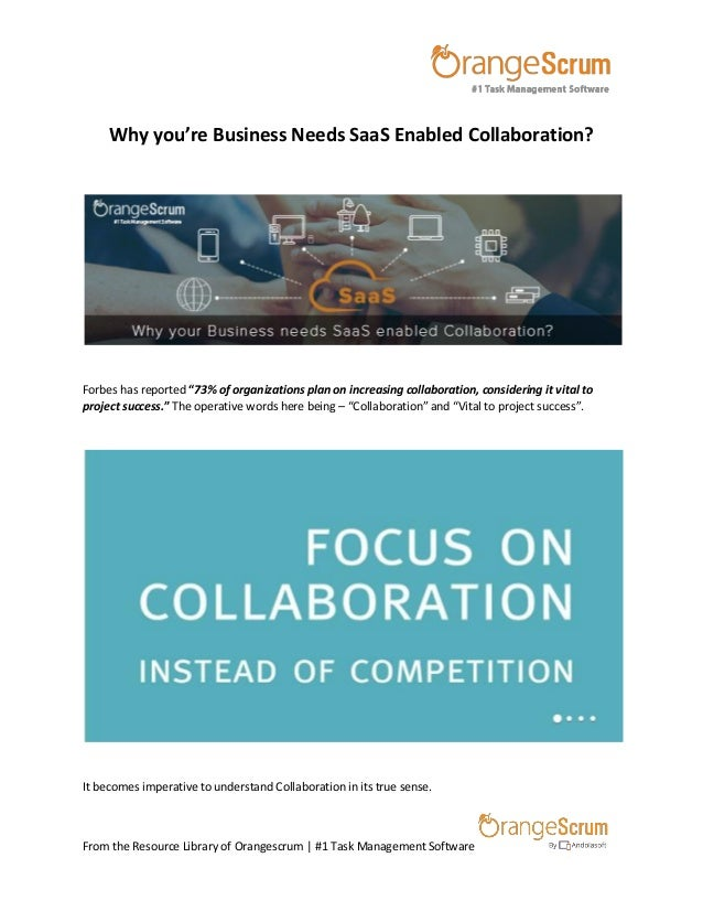 From the Resource Library of Orangescrum | #1 Task Management Software Why you're Business Needs SaaS Enabled Collaboratio...