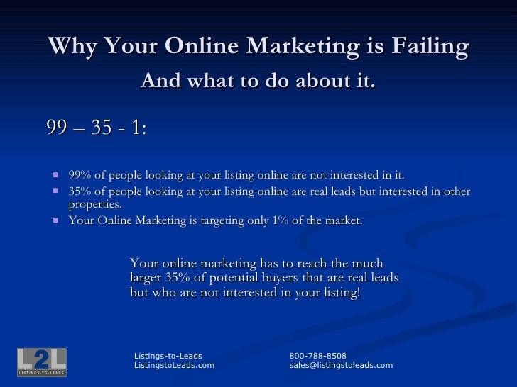 Why Your Online Marketing is Failing        And what to do about it.  99 – 33 - 1:        99% of people looking at your l...