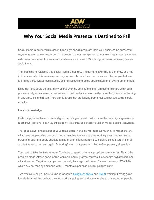 Why Your Social Media Presence is Destined to Fail Social media is an incredible asset. Used right social media can help y...