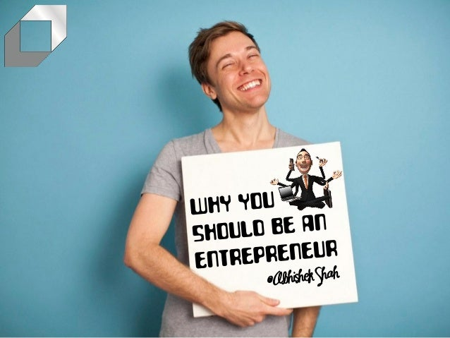 Why You Should be an Entrepreneur