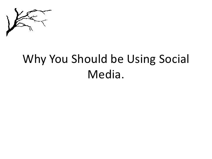 Why You Should be Using Social Media.<br />© Katugas 20/01/2010<br />
