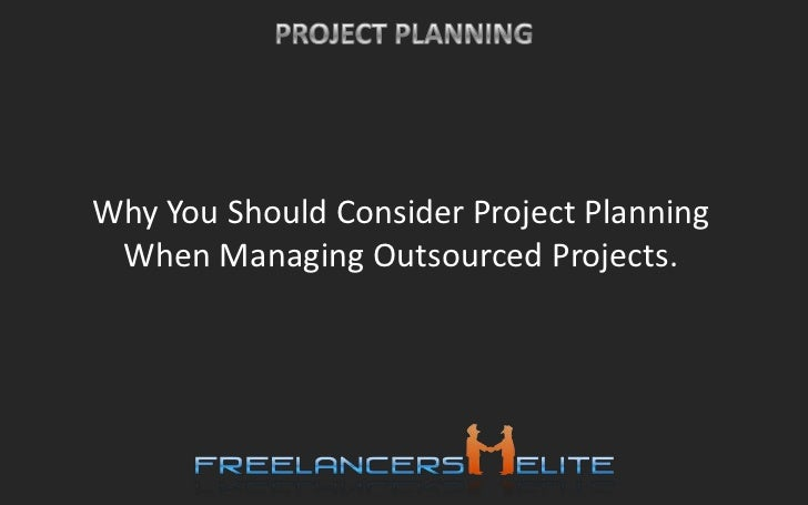 Why You Should Consider Project Planning When Managing Outsourced Projects.<br />