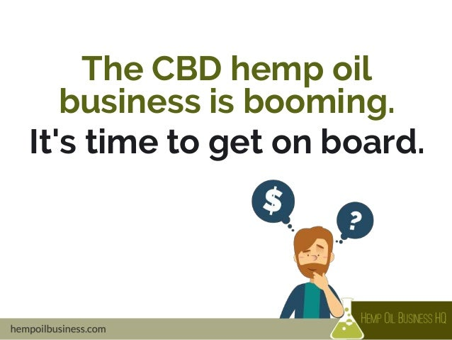 Why You Should Get Into The CBD Hemp Oil Business Slide 2