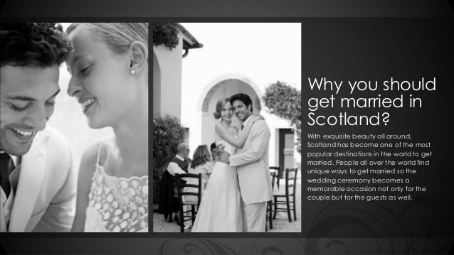 Why you should  get married in  Scotland?  With exquisite beauty all around,  Scotland has become one of the most  popular...