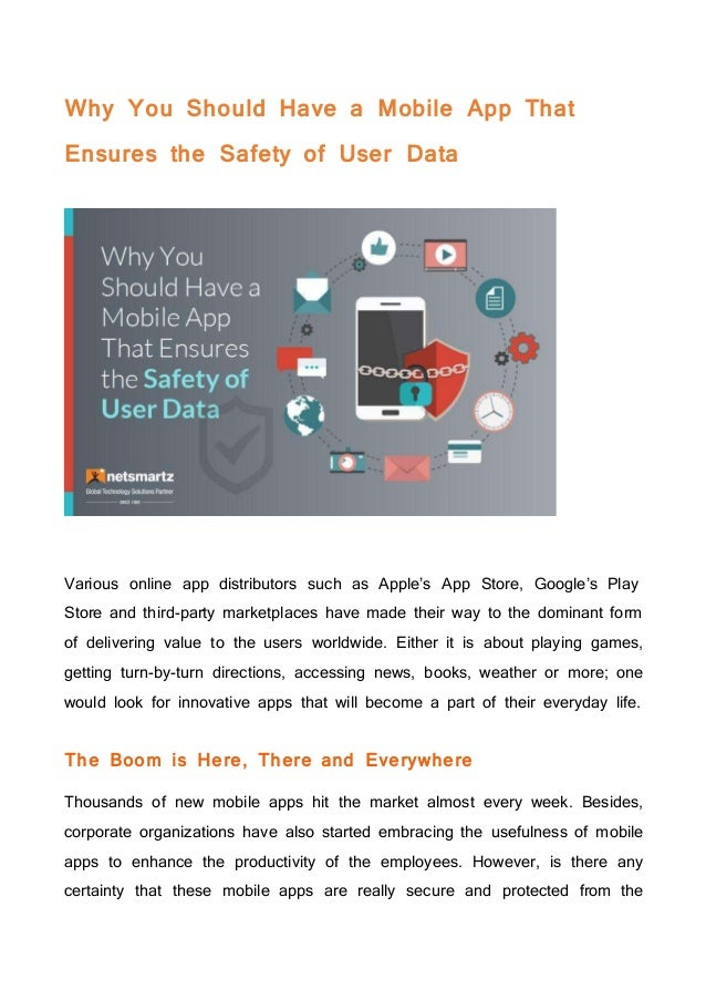 Why You Should Have a Mobile App That Ensures the Safety of User Data Various online app distributors such as Apple's App ...