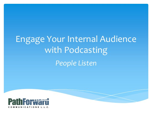 People Listen Engage Your Internal Audience with Podcasting