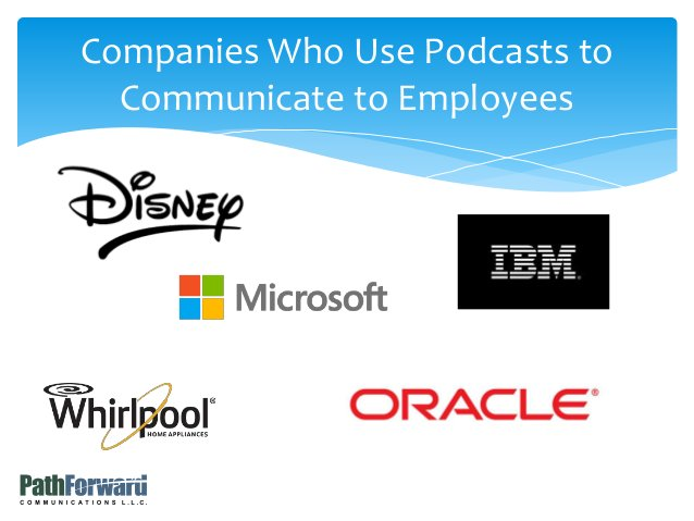 Companies Who Use Podcasts to Communicate to Employees