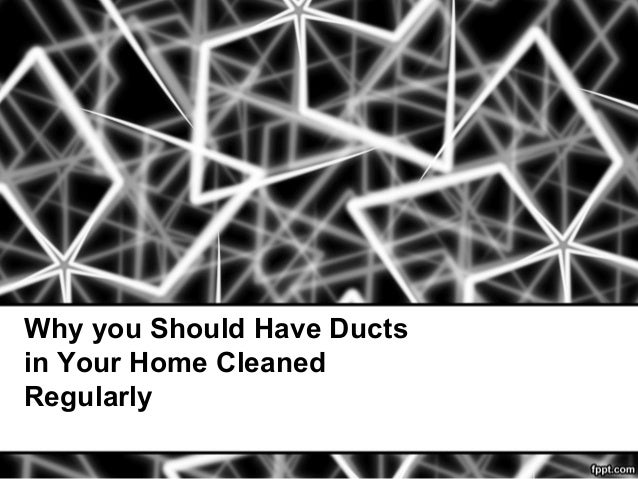 Why you Should Have Ductsin Your Home CleanedRegularly