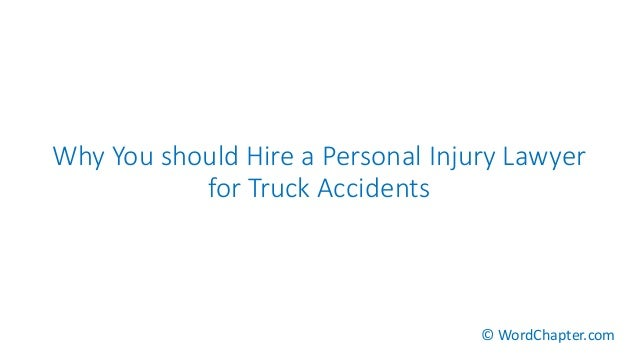 Why You should Hire a Personal Injury Lawyer for Truck Accidents © WordChapter.com