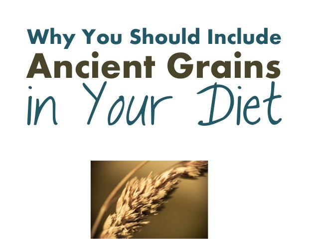 Why You Should Include in Your Diet Ancient Grains