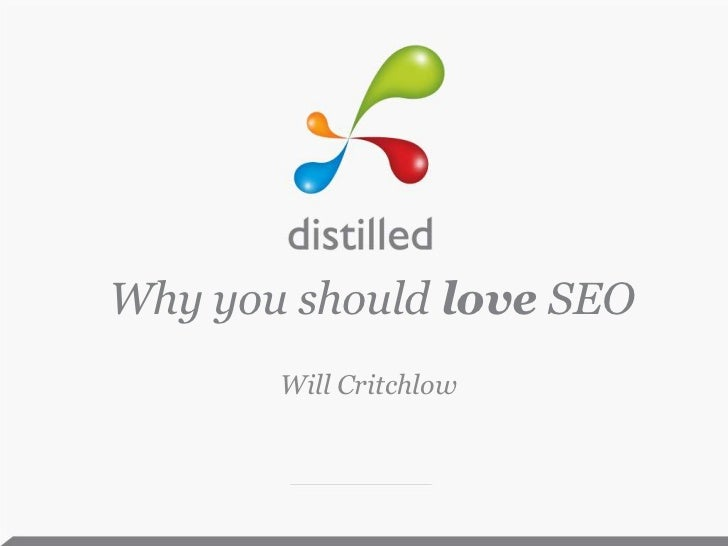 Why you should love SEO<br />Will Critchlow<br />