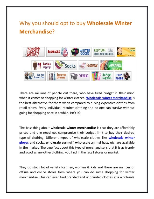 Why you should opt to buy Wholesale Winter Merchandise?  There are millions of people out there, who have fixed budget in ...