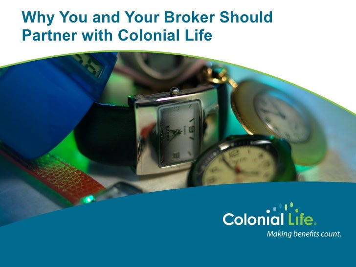 Why You and Your Broker Should Partner with Colonial Life