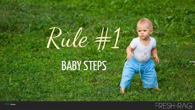 Rule #1 BABY STEPS IMAGE: Efilpera