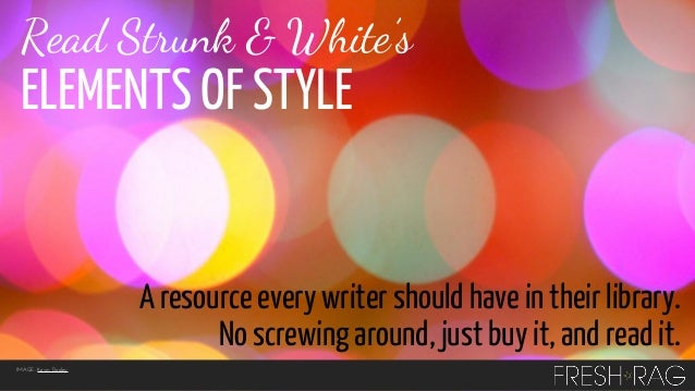 Read Strunk & White's  ELEMENTS OF STYLE  A resource every writer should have in their library. No screwing around, just b...