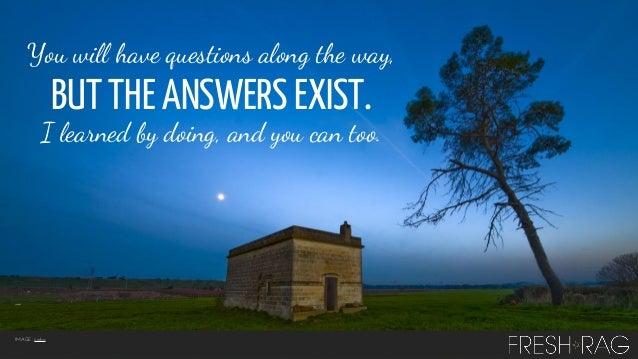 You will have questions along the way,  BUT THE ANSWERS EXIST.  I learned by doing, and you can too.  IMAGE: jjjohn