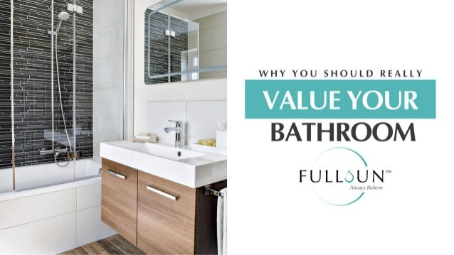 Why You Should Really Value Your Bathroom