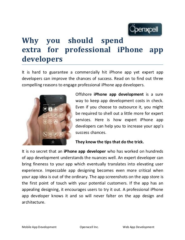 Why you should spendextra for professional iPhone appdevelopersIt is hard to guarantee a commercially hit iPhone app yet e...