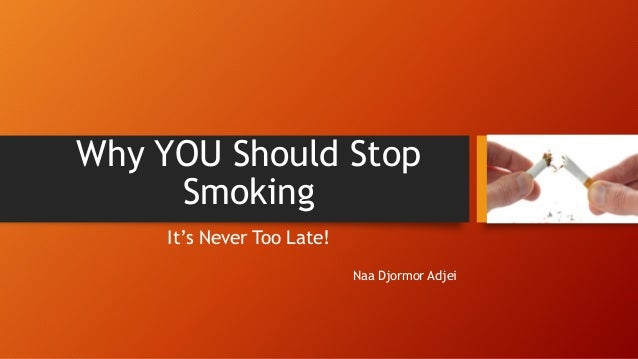 why should i quit smoking essay Smoking has been a global issue nowadays writing an essay about it is a good idea because it will serve as a warning to smokers to quit this bad habit and to.