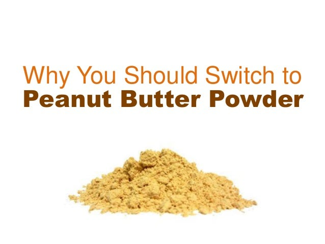 Why You Should Switch to Peanut Butter Powder