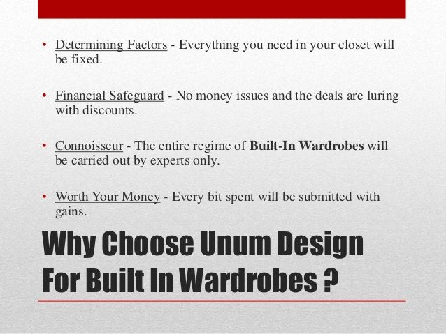 Why Choose Unum Design For Built In Wardrobes ? • Determining Factors - Everything you need in your closet will be fixed. ...