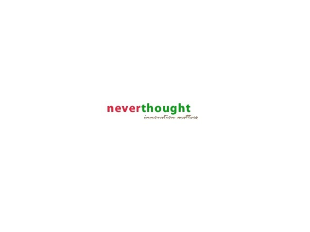 An innovative Product Development Company. Co-founded in April 2012 www.never-thought.com