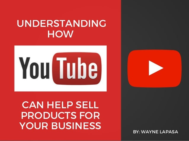 UNDERSTANDING HOW BY: WAYNE LAPASA CAN HELP SELL PRODUCTS FOR YOUR BUSINESS