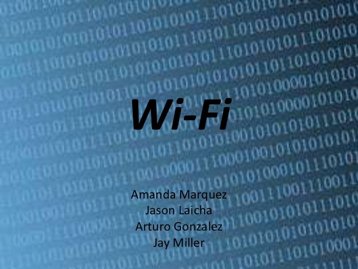 Wi-FiAmanda Marquez  Jason Laicha Arturo Gonzalez    Jay Miller