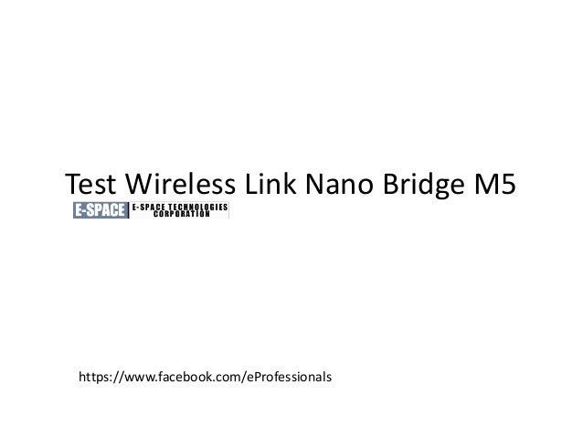 Test Wireless Link Nano Bridge M5https://www.facebook.com/eProfessionals