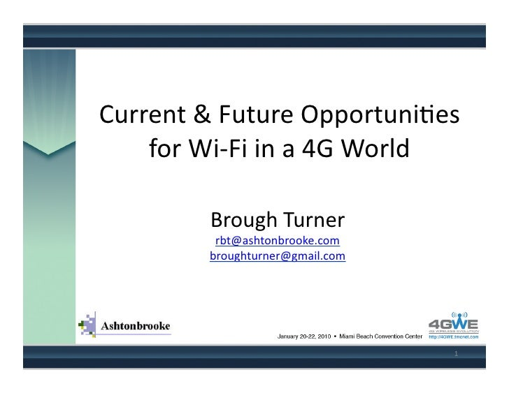 Current  &  Future  Opportuni.es       for  Wi-‐Fi  in  a  4G  World                  Brough  Turne...